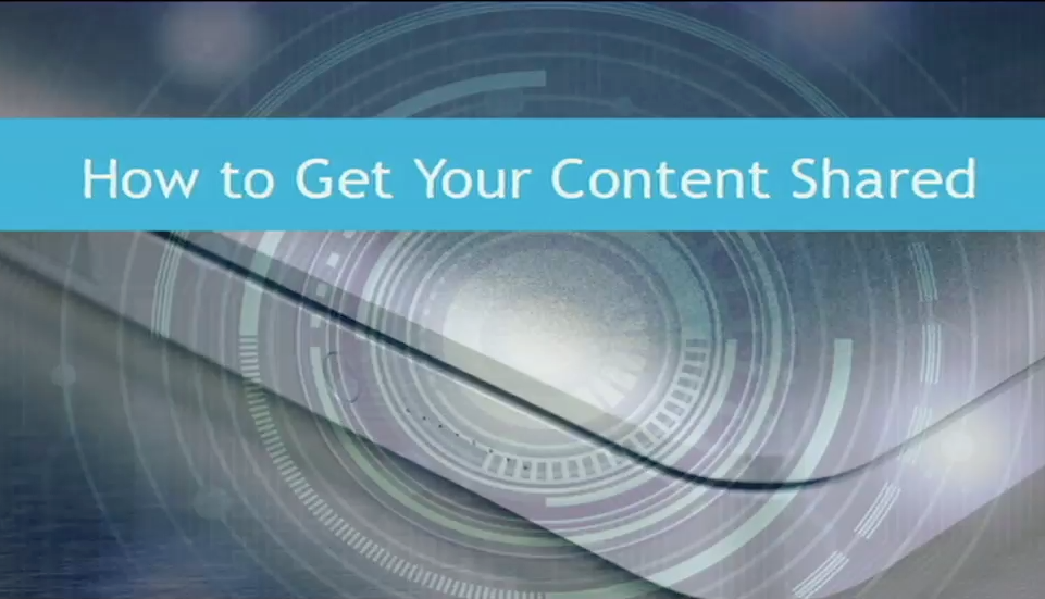 How Do you Get Content Shared?