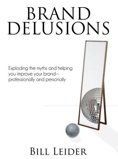 Brand Delusions: Exploding the Myths and Discovering the Realties [webinar]
