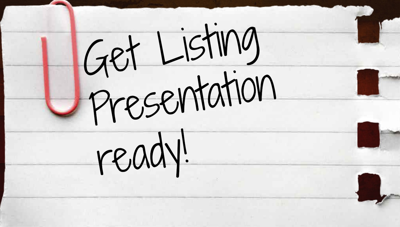 Going to a listing appointment is like being an actor: Be comfortable, confident and rehearsed