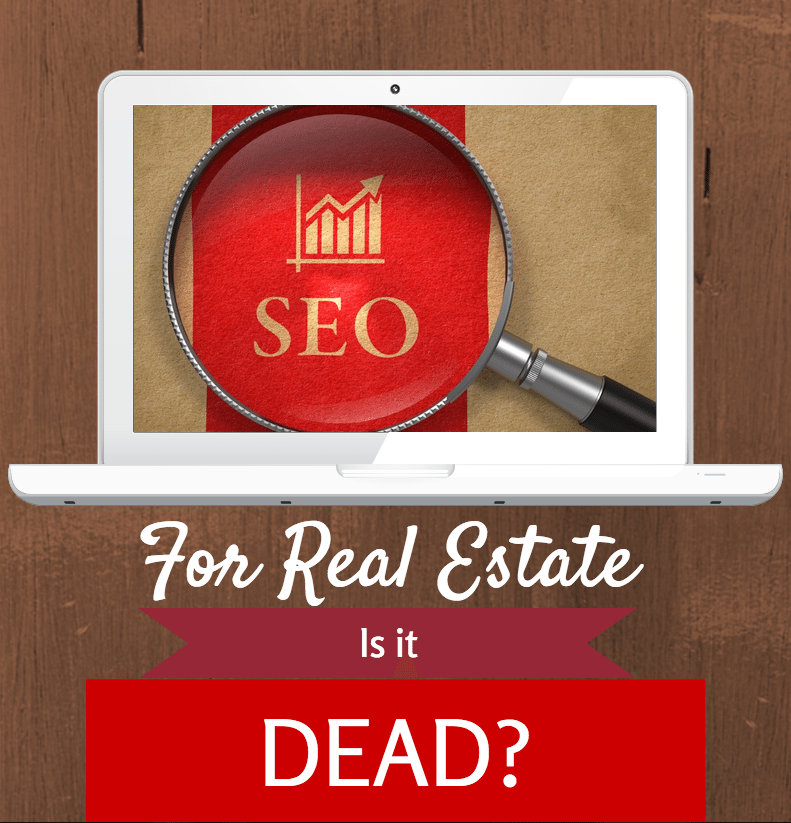 SEO for real estate dead?
