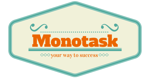 Multitasking is dead -- instead, monotask your way to success