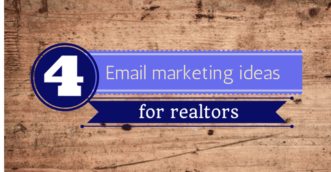 The way to a client's heart: 4 fantastic email marketing ideas for Realtors