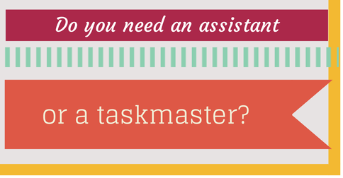 Real estate agents, do you need an assistant -- or a taskmaster?