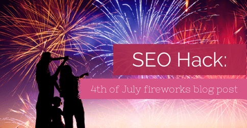 Agent SEO hack: why you should schedule your 4th of July fireworks post now
