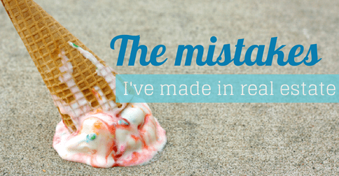Listen up, real estate newbies: 5 biggest mistakes I've made as an agent