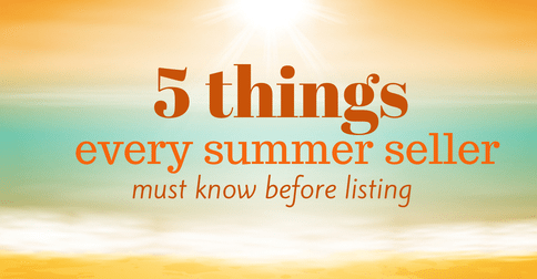 5 things sellers need to know before listing this summer