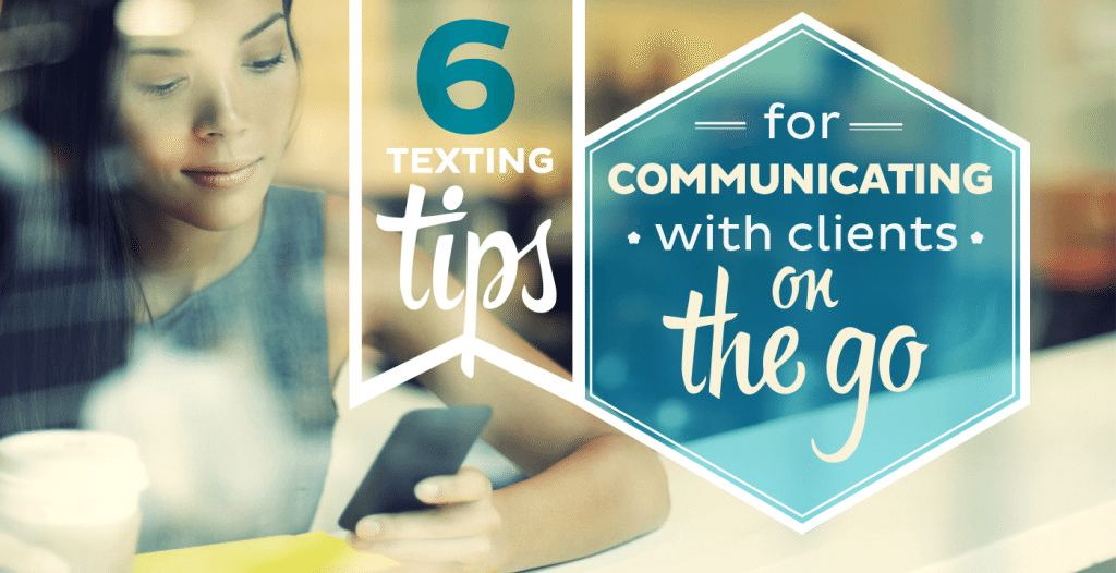 6 simple rules to live by when texting clients