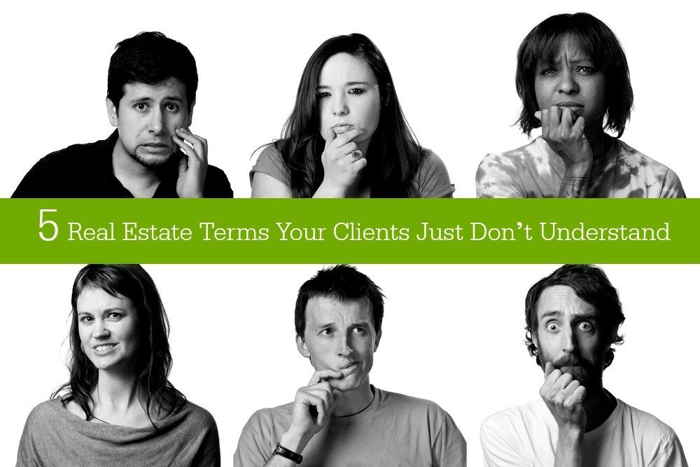 5 real estate terms your clients just don't understand