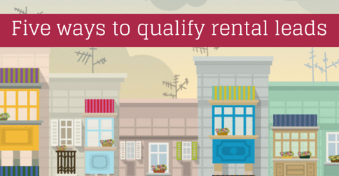 5 ways to better qualify your rental leads