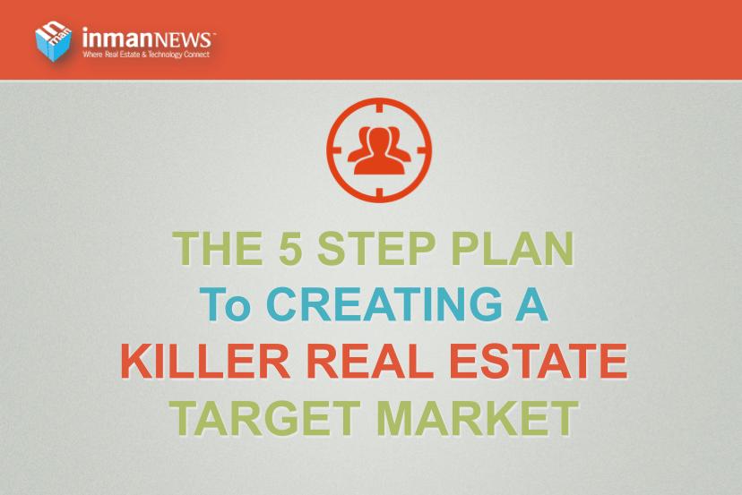 The 5-step plan for creating a killer real estate target market