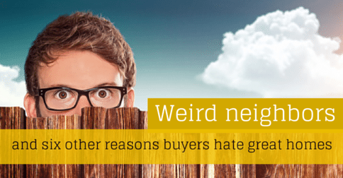7 hidden reasons buyers will hate your home