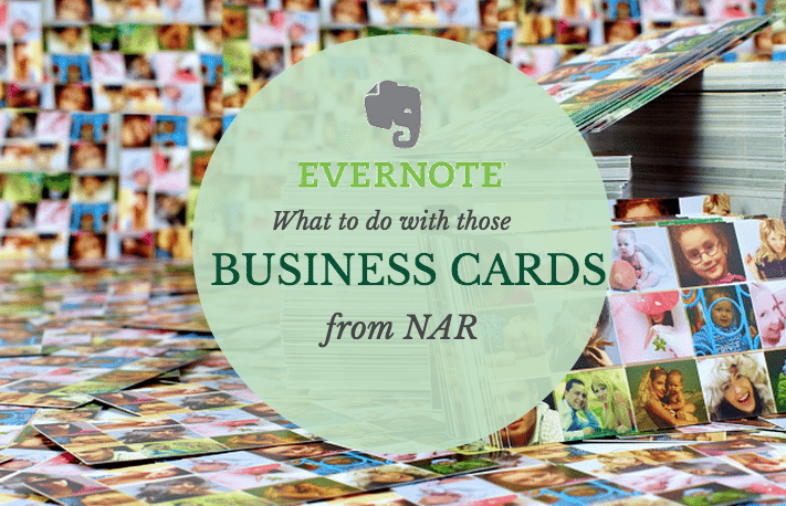 What are you doing with all those business cards from NAR Annual?