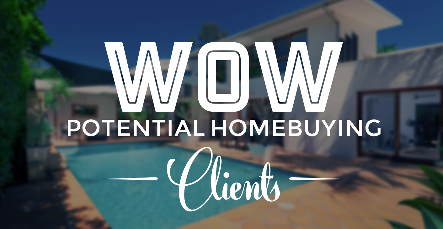 4 insights that 'wow' potential homebuying clients