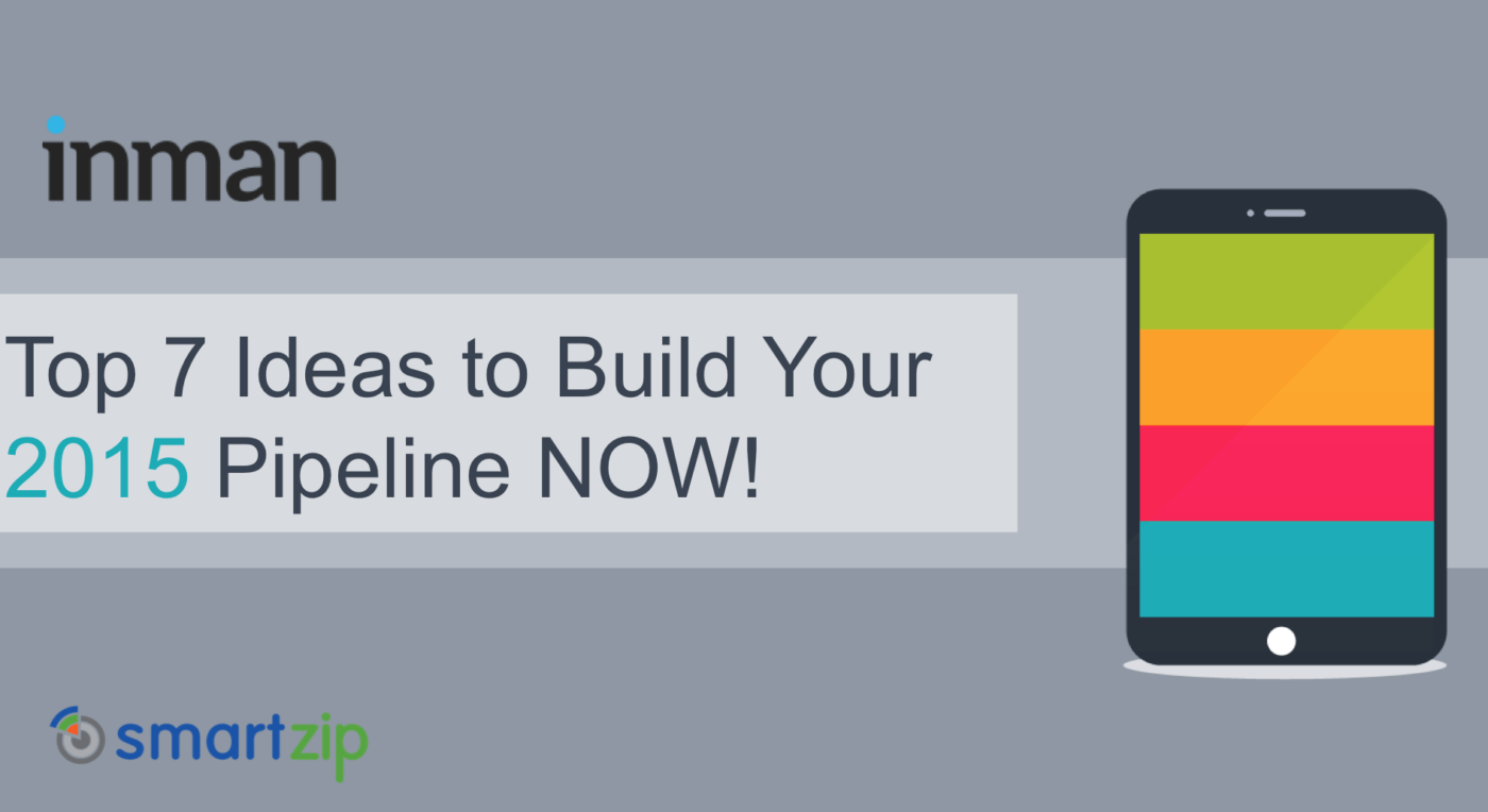 Top 7 real estate ideas to build your pipeline now