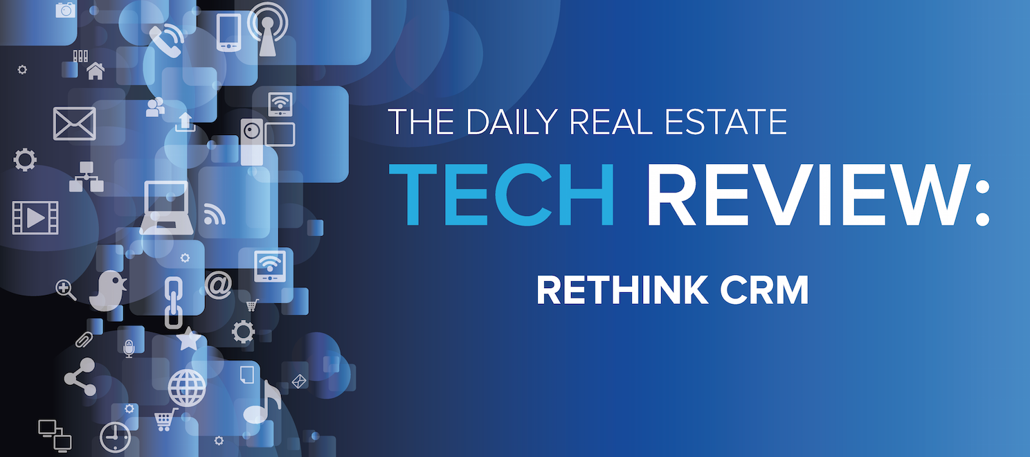 REthink CRM is a worthwhile mix of marketing, process automation and office interaction