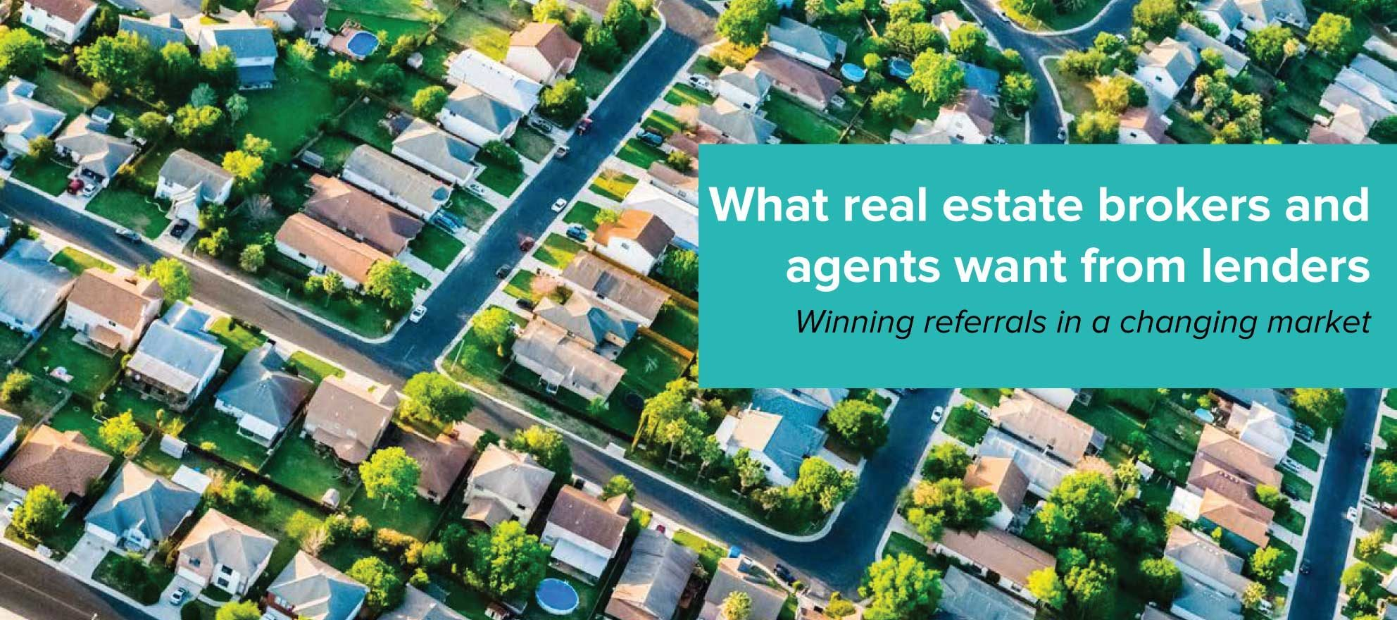 What real estate brokers and agents want from lenders [Special Report]