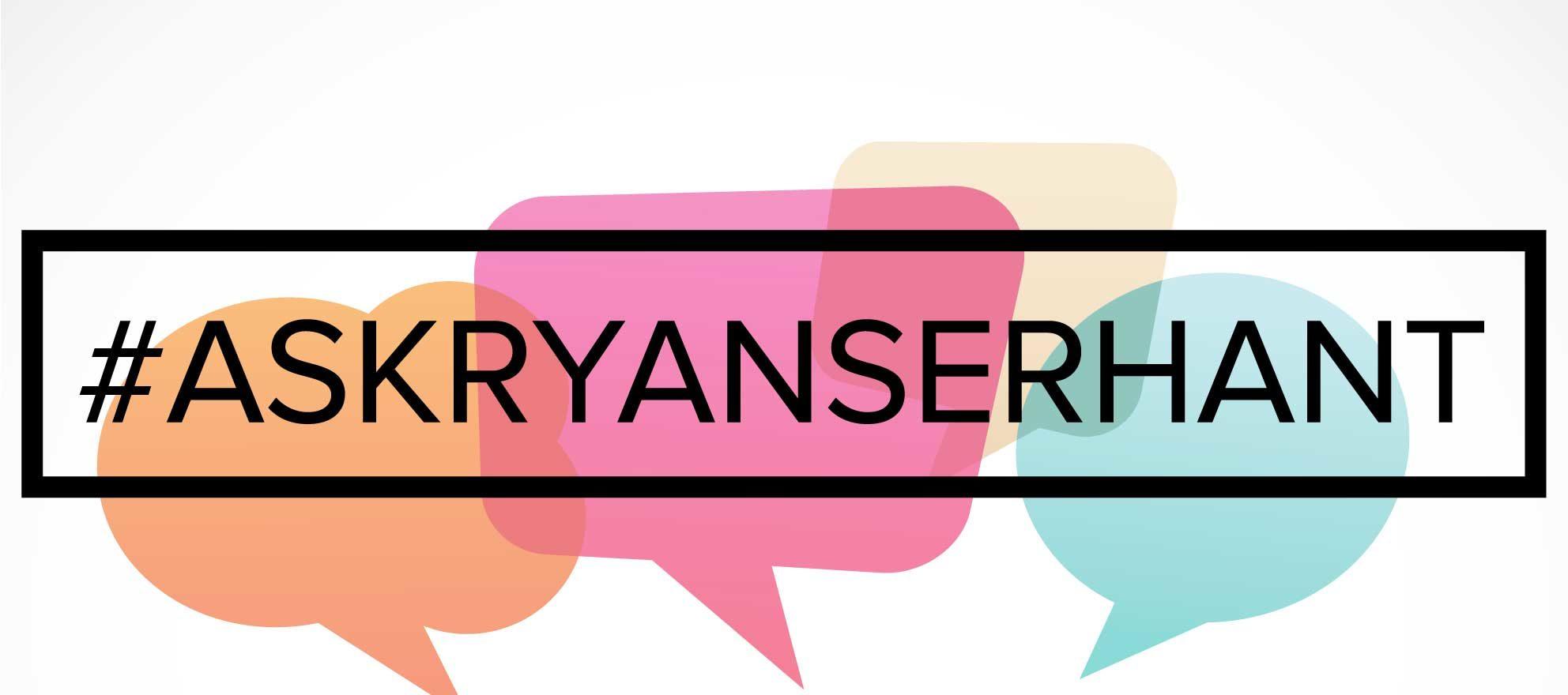 #AskRyanSerhant