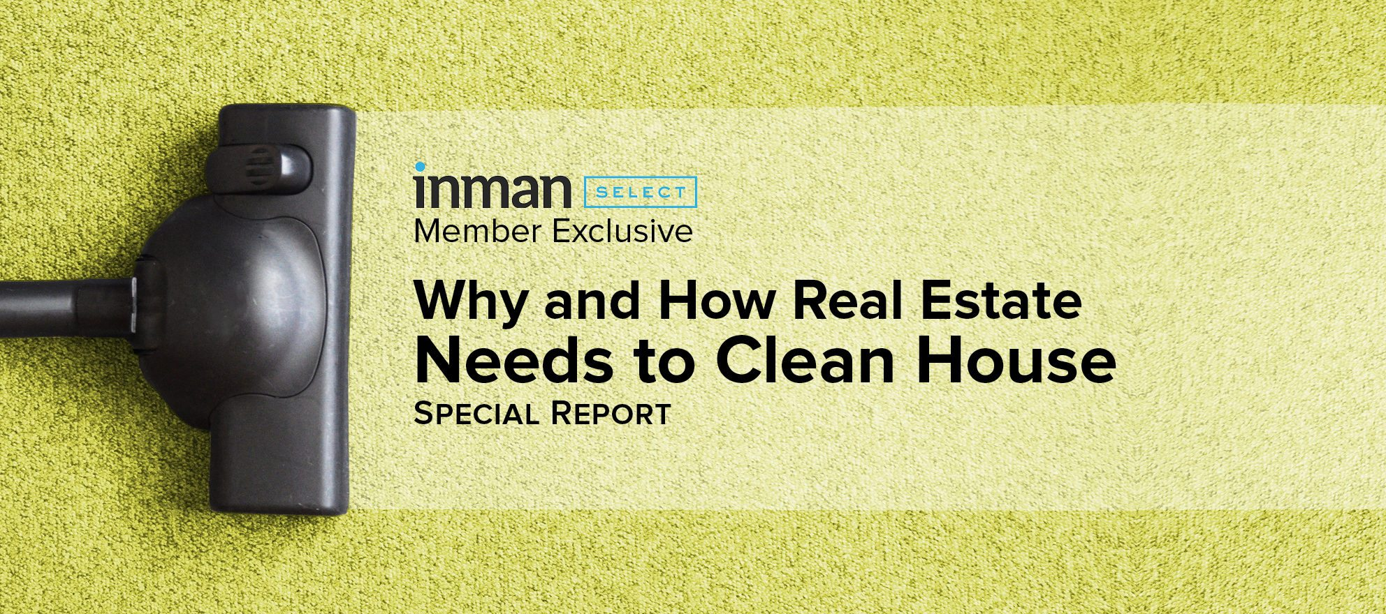 Special report: Why and how real estate needs to clean house