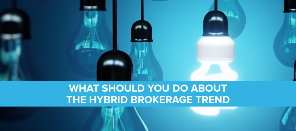 What should you do about the hybrid brokerage trend?