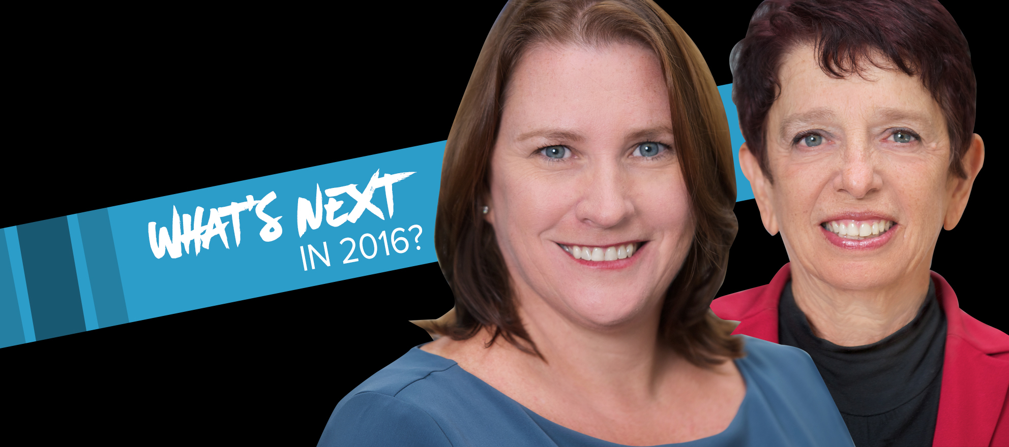 Klara Madlin and Ann Ferguson on what's next in 2016