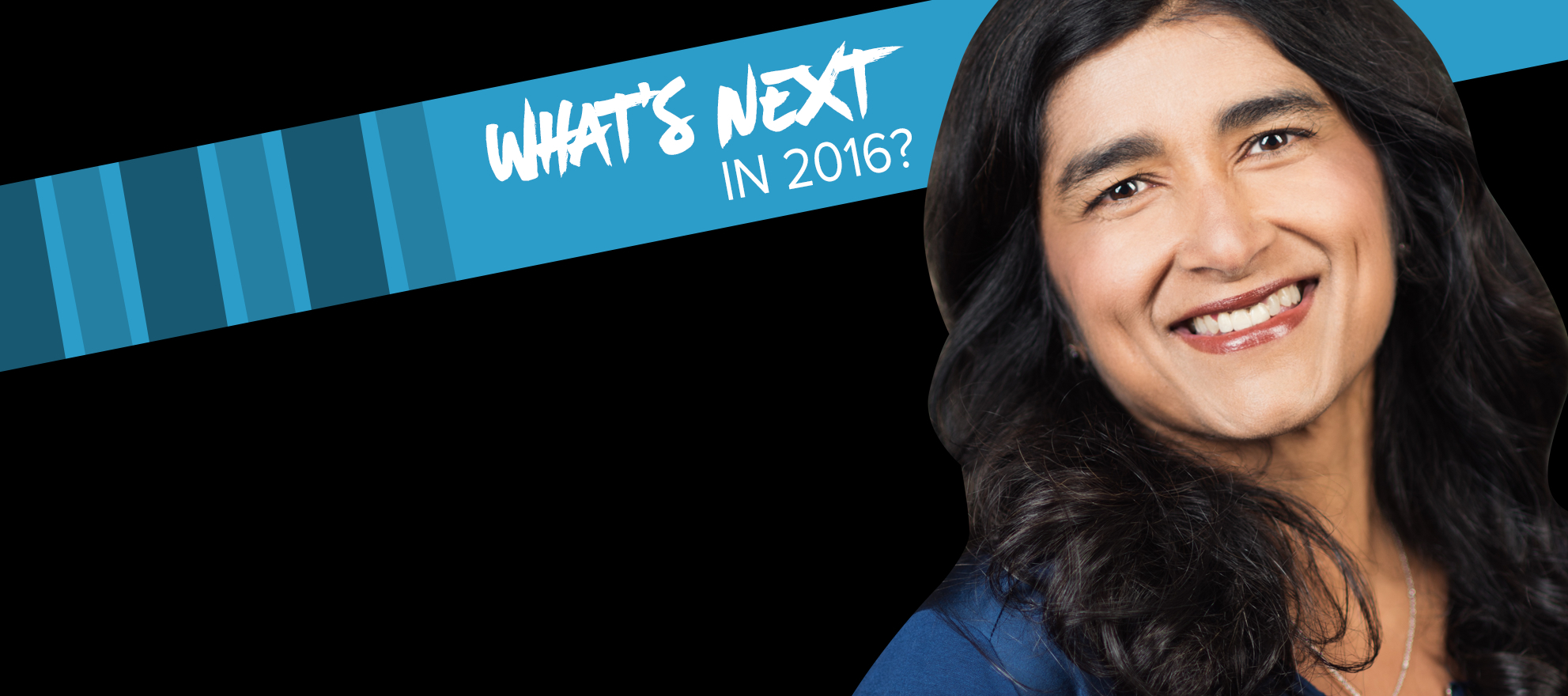 Sarita Dua on what's next in 2016