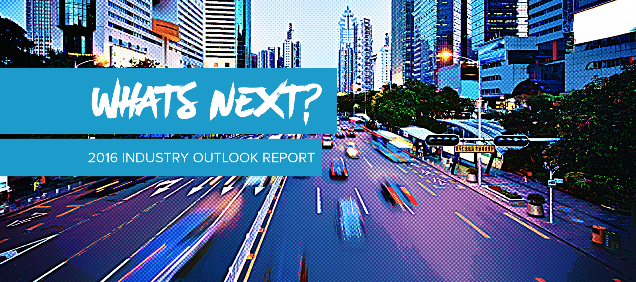 What's Next? 2016 Industry Outlook Report