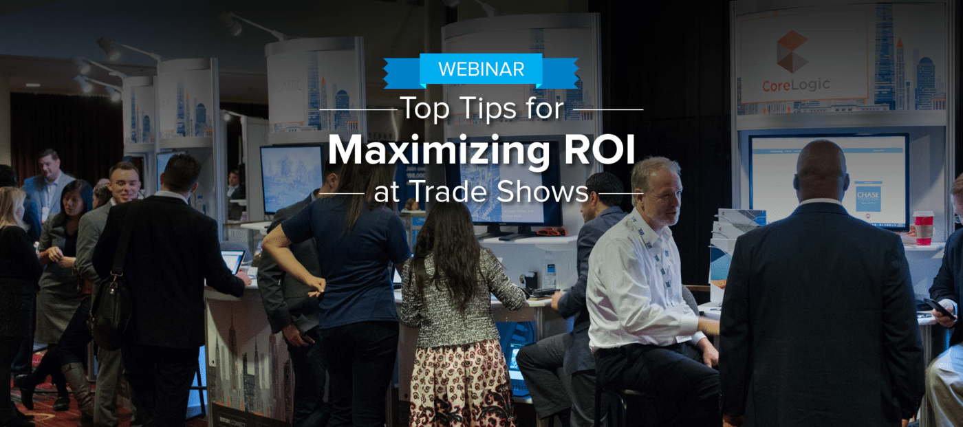 Top tips for maximizing your trade show ROI