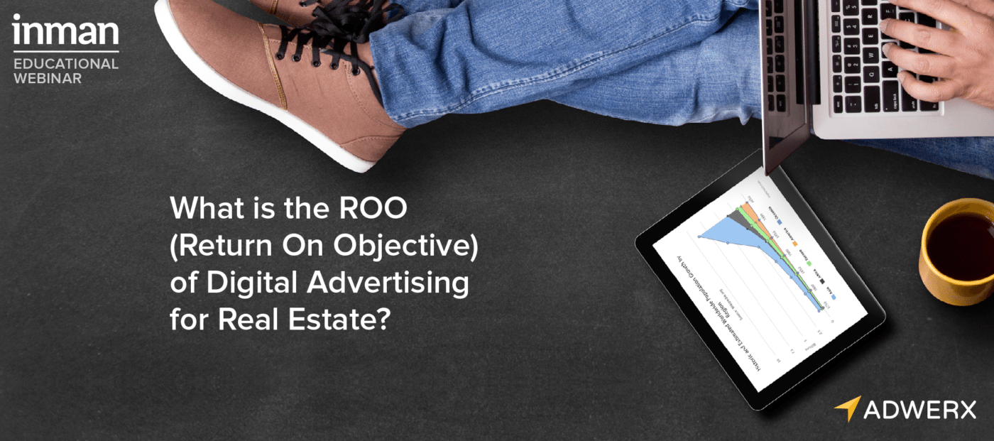 What is the ROO (return on objective) of digital advertising for real estate?