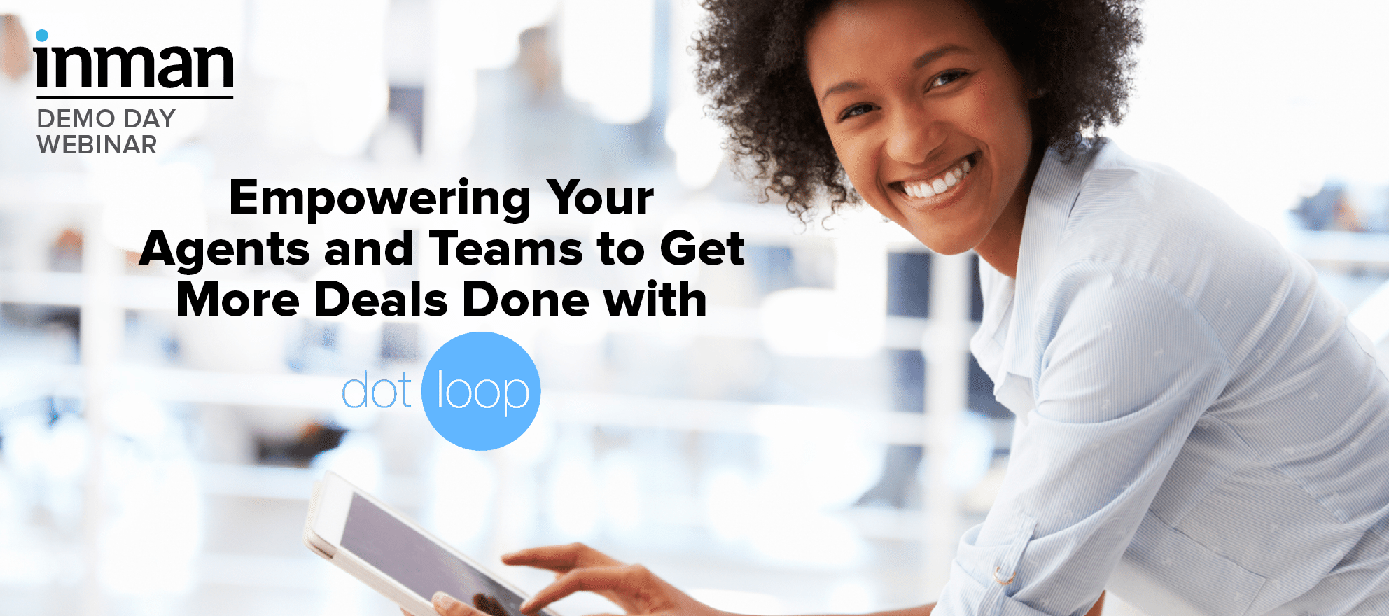 Empowering your agents and teams to get more deals done with dotloop