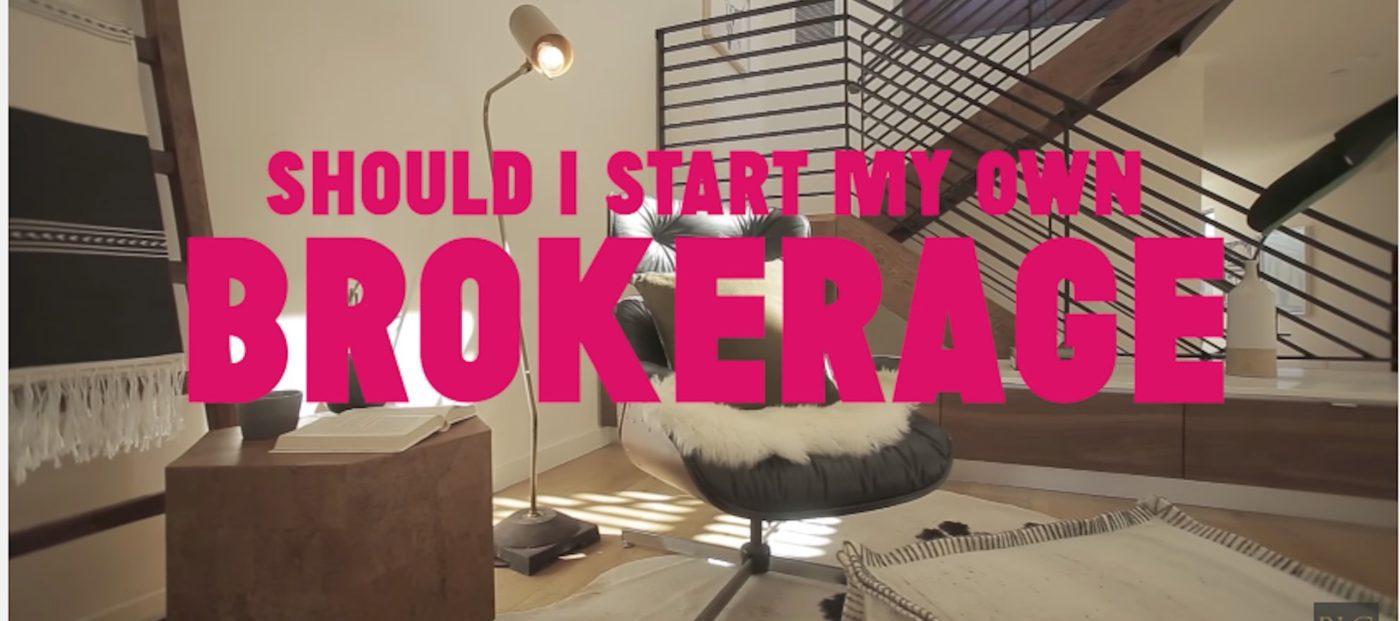 Should I start my own brokerage