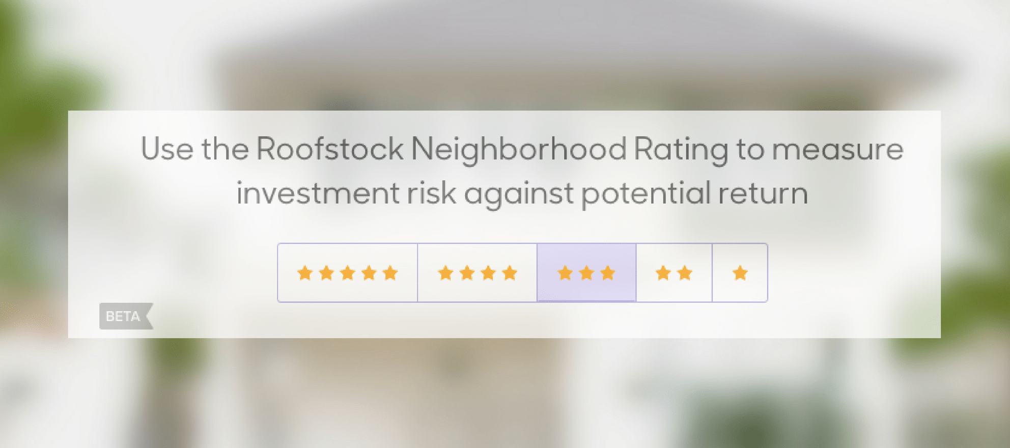 Roofstock's neighborhood ratings measure real estate investment risk