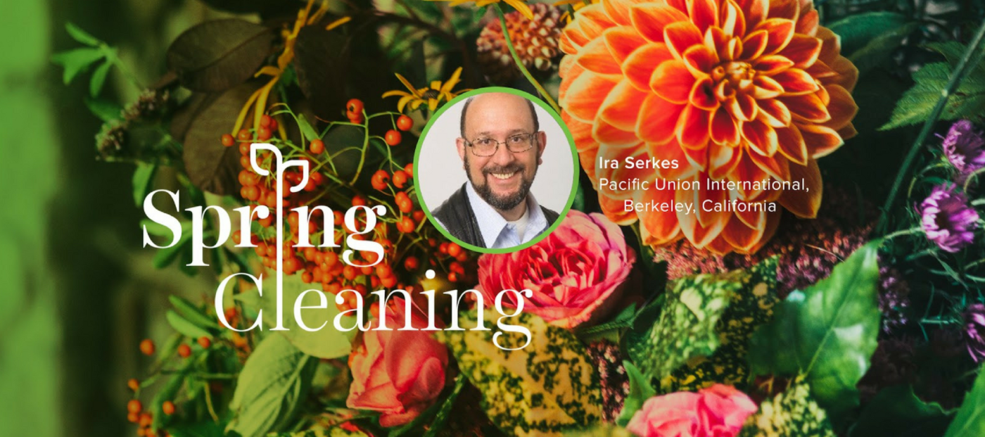 Spring Forward, Ira Serkes, Spring Cleaning