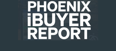 The Phoenix iBuyer Report: featuring Zillow as iBuyer