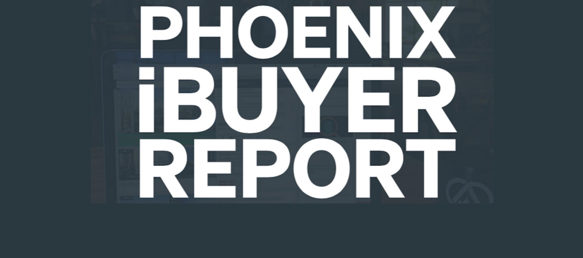 phoeniz ibuyer report