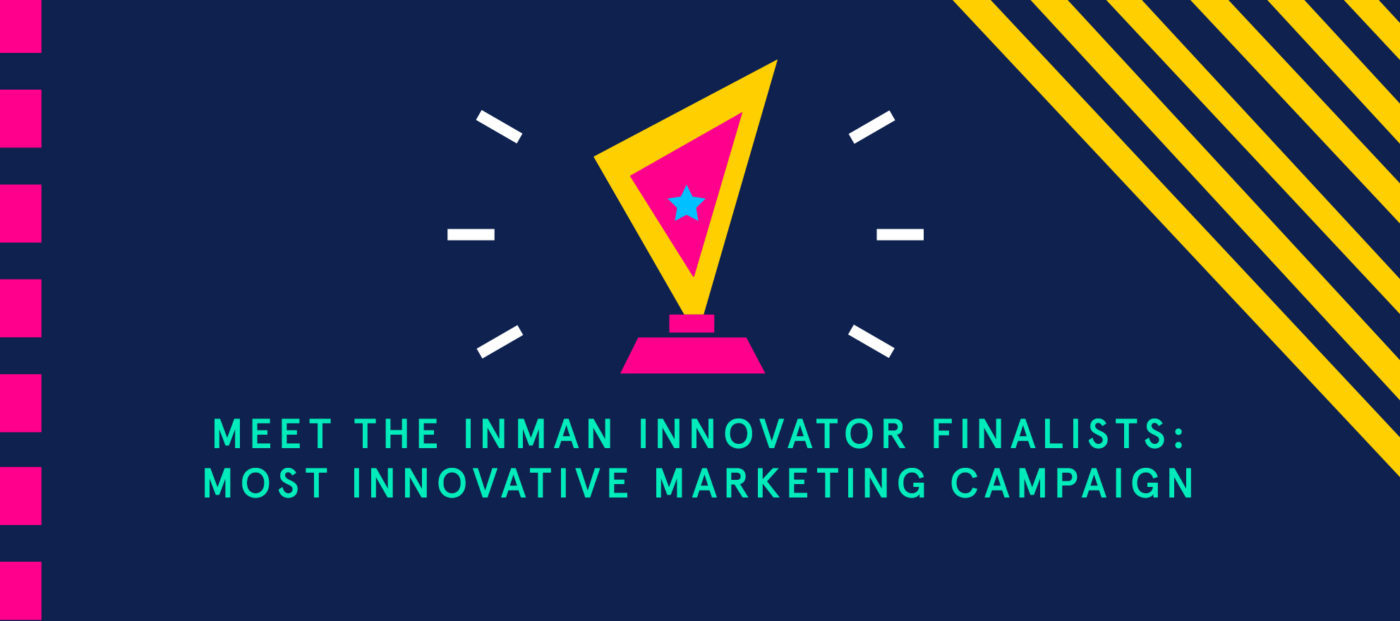 Inman Innovator Finalists, Most Innovative Marketing Campaign