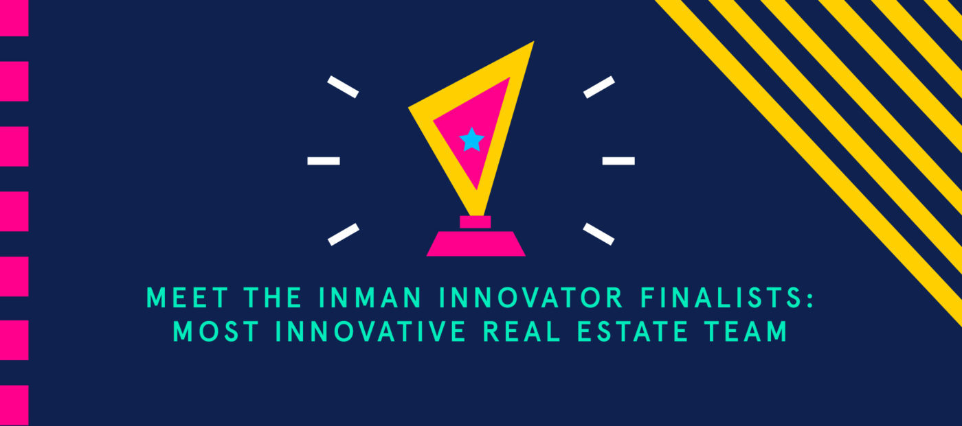 Inman Innovator Finalists, Most Innovative Real Estate Team