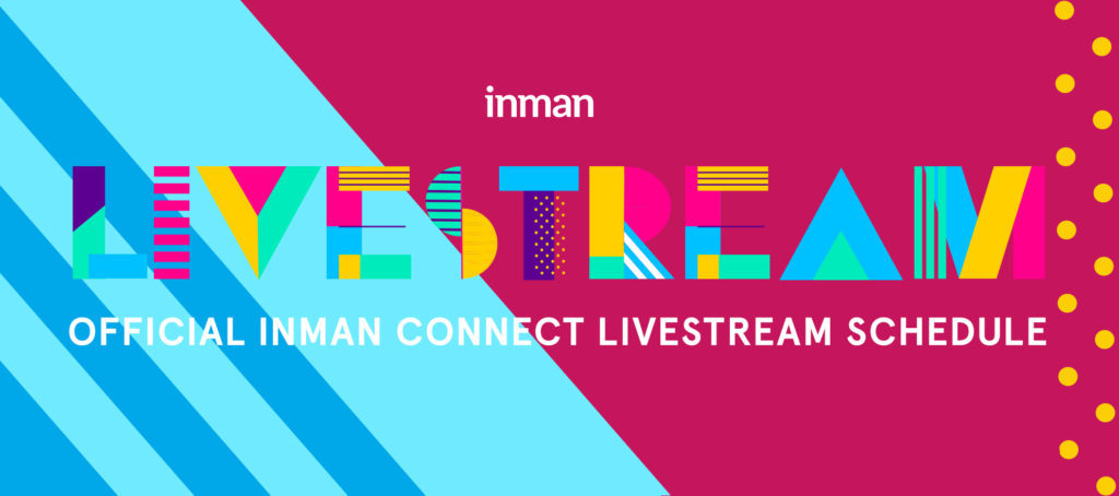 Livestream Schedule: Inman Connect San Francisco