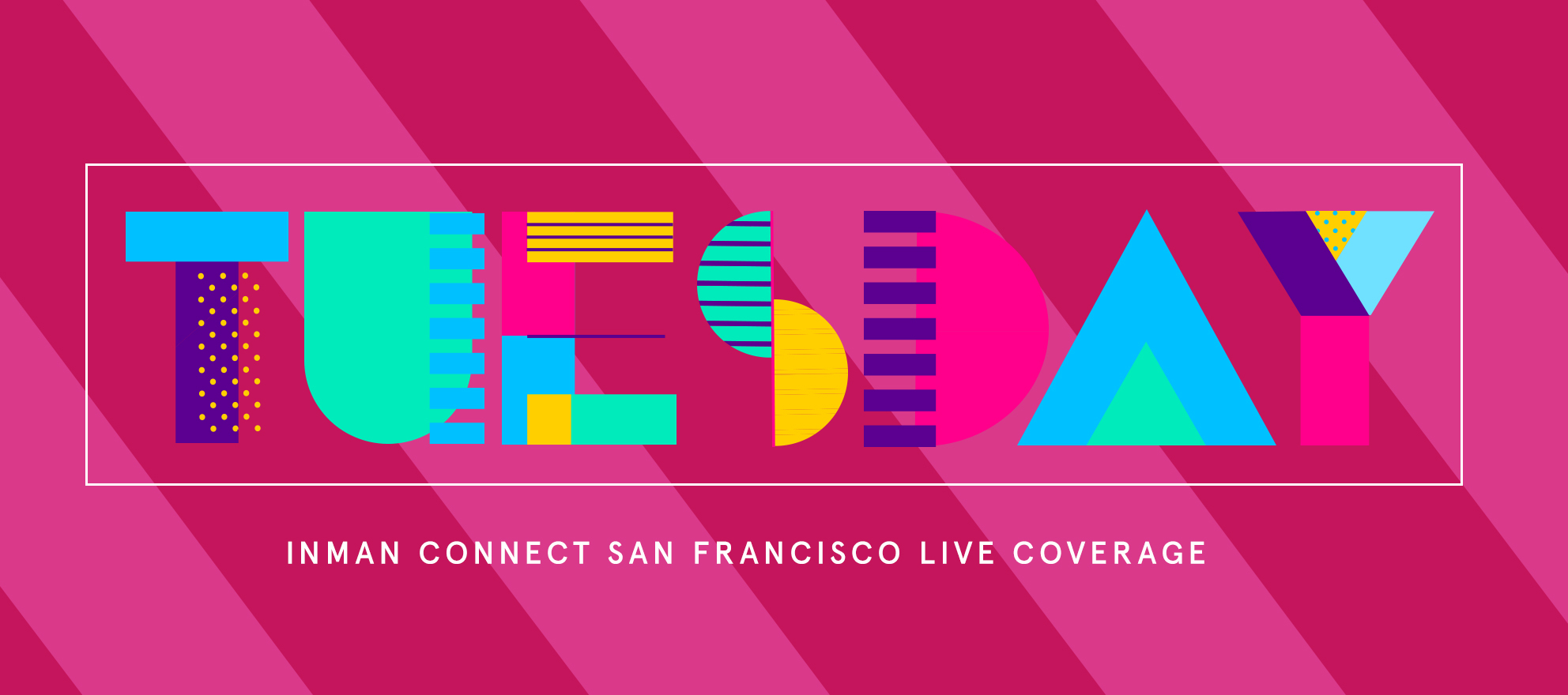 Inman Connect San Francisco Live Coverage: Tuesday