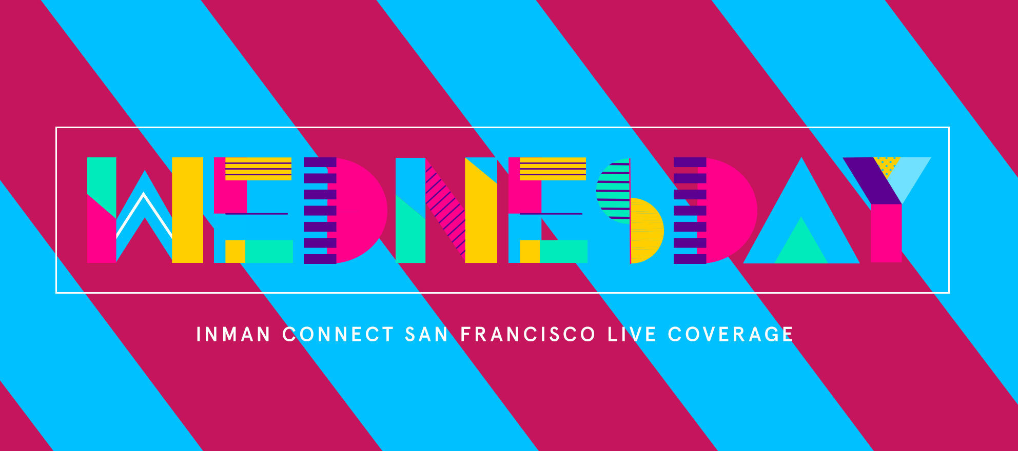 Inman Connect San Francisco Live Coverage: Wednesday