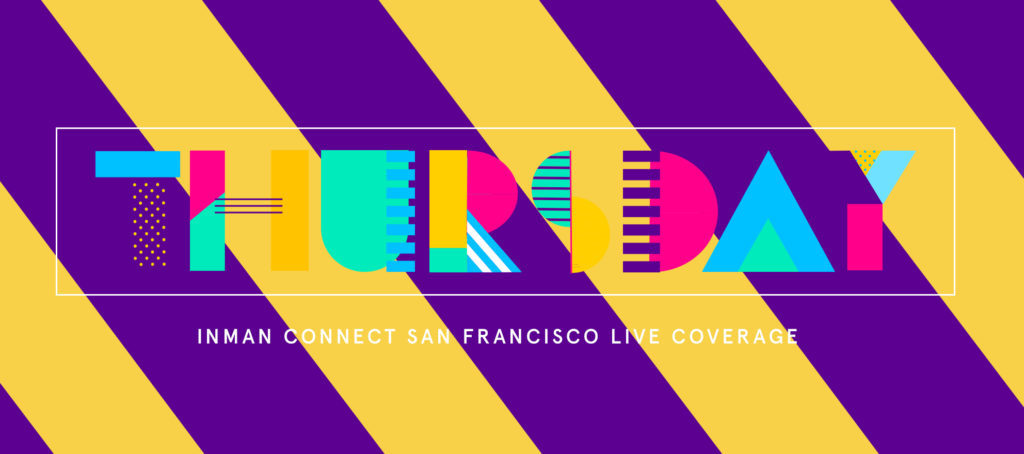 Inman Connect San Francisco Live Coverage: Thursday