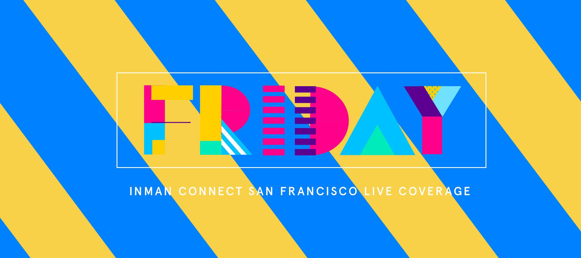 Inman Connect San Francisco Live Coverage: Friday