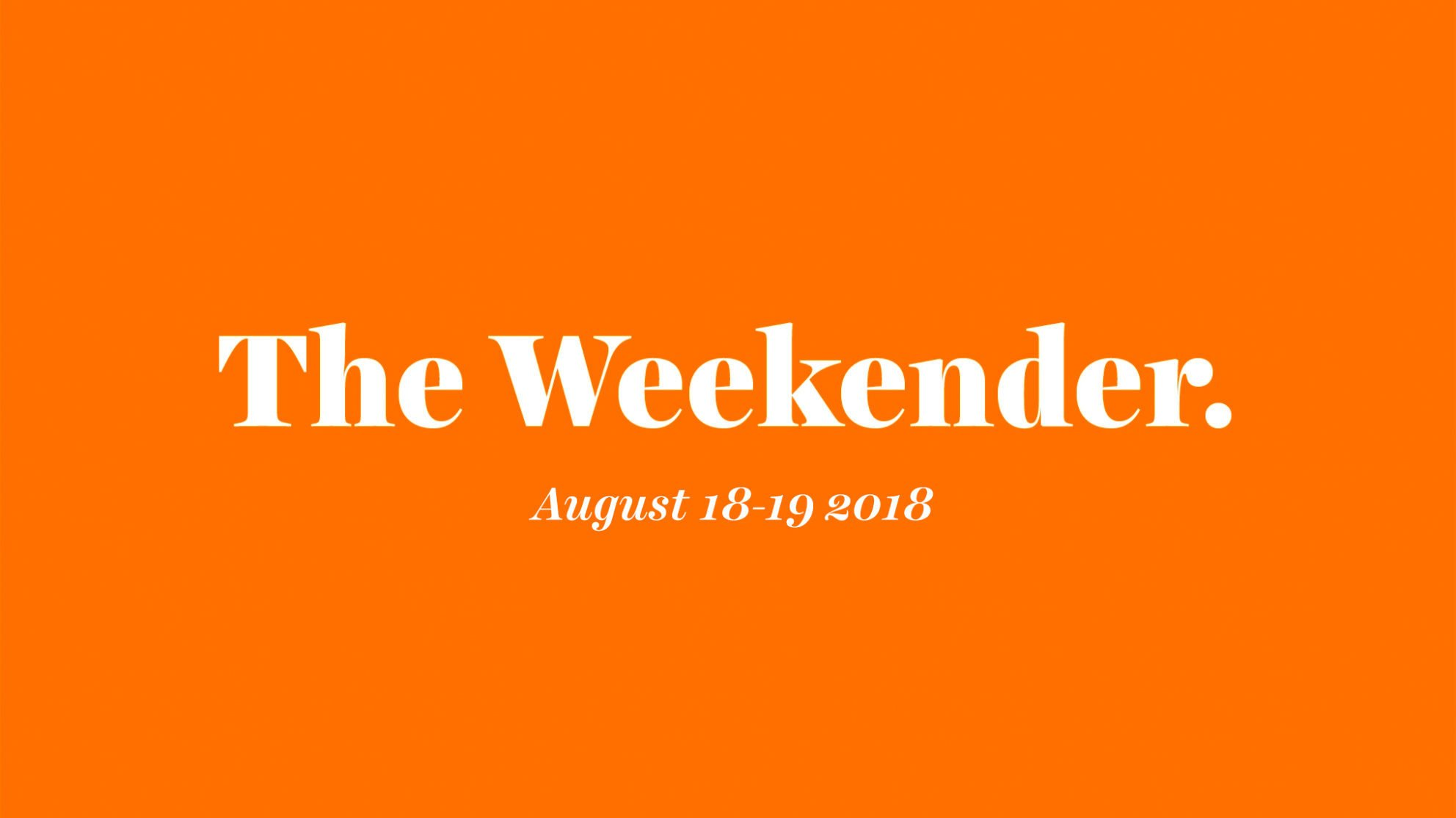 The Inman Weekender, August 18-19, 2018