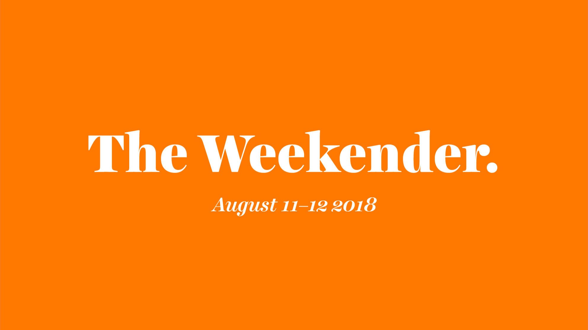 The Inman Weekender, August 11-12, 2018