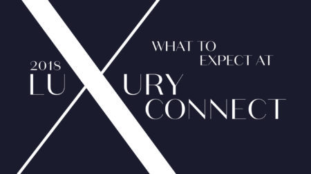 What to expect at Luxury Connect 2018