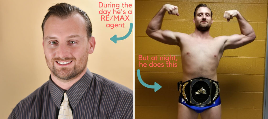 This real estate agent leads a double life as a wrestling villain