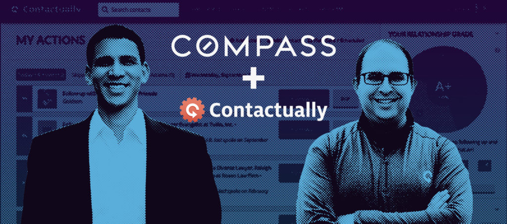 Compass scoops up Contactually, CRM-maker beloved by rivals