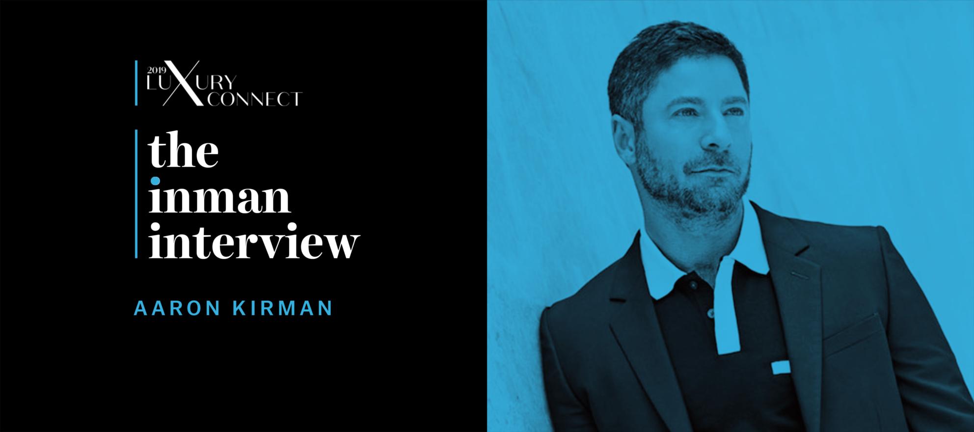 'Listing Impossible' star Aaron Kirman on breaking into luxury