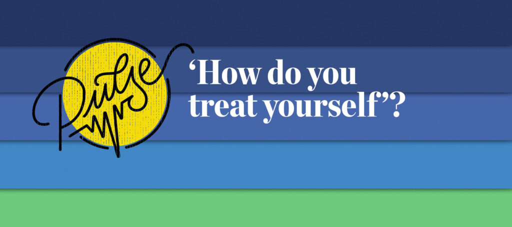 Pulse: How do you treat yourself? 34 ways agents indulge