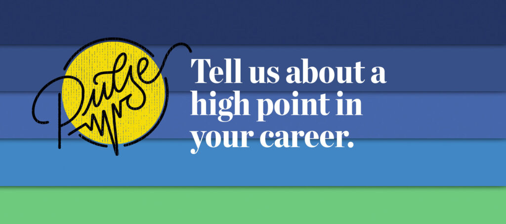 Pulse: Tell us about a high point in your career