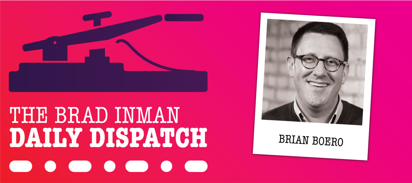 Daily Dispatch: Brad Inman with Brian Boero